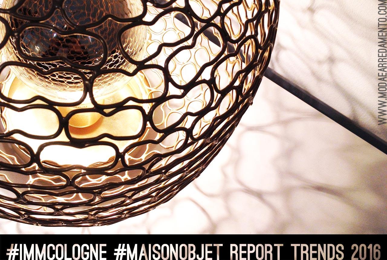 Report trends da ImmCologne e Maison Object 2016.